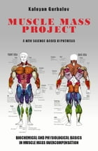 Muscle Mass Project: A New Science-Based Hypothesis by Kaloyan Gurbalov