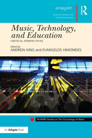 Music,  Technology,  and Education Critical Perspectives