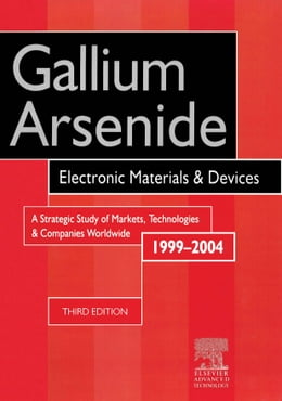 Book Gallium Arsenide, Electronics Materials and Devices. A Strategic Study of Markets, Technologies and… by Szweda, R.