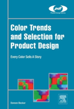 Color Trends and Selection for Product Design Every Color Sells A Story