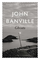 Ghosts by John Banville