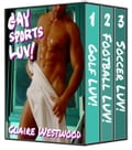 Gay Sports LUV! - 3 Oral & Anal Gay Erotic tales in One! 869175f4-3450-48d2-bff5-3eea0e13b585