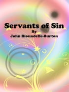 Servants of Sin by John Bloundelle-burton