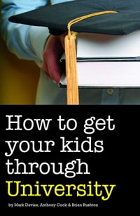 How to Get Your Kids Through University