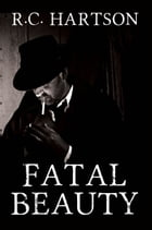 Fatal Beauty by R.C. Hartson