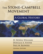 The Stone-Campbell Movement: A Global Histroy by D. Newell Williams
