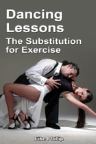 Dancing Lessons: The Substitution for Exercise by Eike Phillip