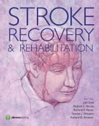Stroke Recovery and Rehabilitation by Richard L. Harvey, MD