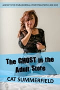 The Ghost in the Adult Store 390da38c-e5d5-4a1a-8ef9-eb37c967f00d