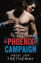 The Phoenix Campaign by Heidi Joy Tretheway
