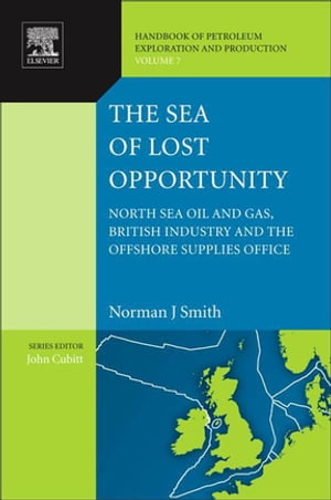 The Sea of Lost Opportunity: North Sea Oil and Gas, British Industry and the Offshore Supplies Office