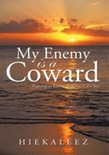 My Enemy Is a Coward 5816224c-a8c7-467b-9b91-5c9277f65a2d