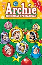 Archie's Christmas Spectacular #1 by Archie Superstars