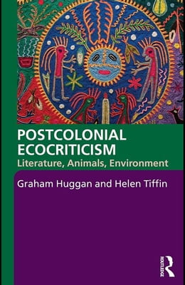 Book Postcolonial Ecocriticism: Literature, Animals, Environment by Tiffin, Helen