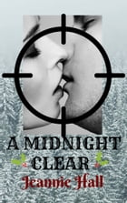A Midnight Clear by Jeannie Hall