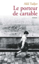 Le porteur de cartable by Akli Tadjer