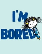 I'm Bored: with audio recording