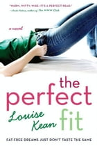 The Perfect Fit: Fat-Free Dreams Just Don't Taste the Same by Louise Kean
