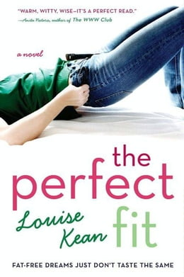 Book The Perfect Fit: Fat-Free Dreams Just Don't Taste the Same by Louise Kean