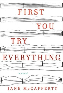 Book First You Try Everything: A Novel by Jane McCafferty