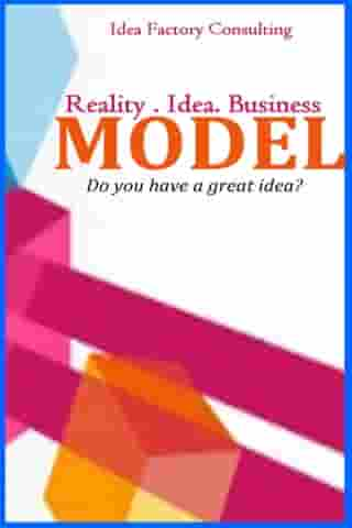 RIB Model: Reality, Idea and Business Model by Tomisin Ajiboye