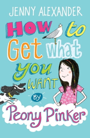 How To Get What You Want by Peony Pinker