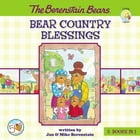 The Berenstain Bears Bear Country Blessings by Jan & Mike Berenstain