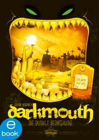 Darkmouth - Die dunkle Bedrohung: Band 4