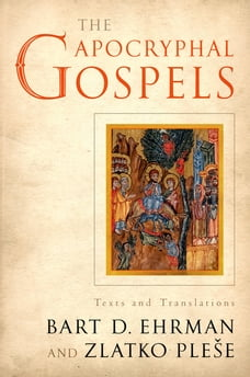 The Apocryphal Gospels: Texts and Translations
