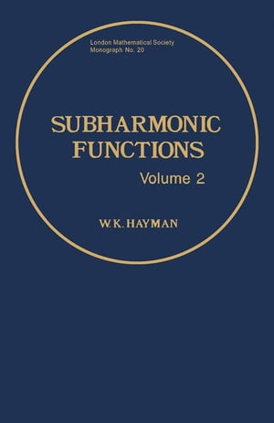 Subharmonic Functions: Volume 2