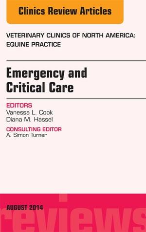 Emergency and Critical Care, An Issue of Veterinary Clinics of North  America: Equine Practice, E-Bo