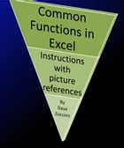 Common Excel Functions: Instructions and picture references by Dave Zucconi
