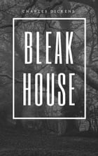 Bleak House (Annotated) by Charles Dickens