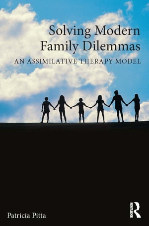 Solving Modern Family Dilemmas An Assimilative Therapy Model