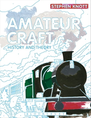 Amateur Craft History and Theory