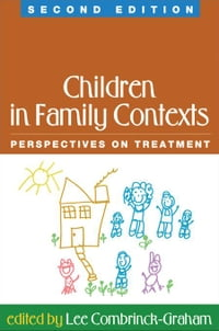Children in Family Contexts, Second Edition: Perspectives on Treatment