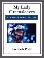 My Lady Greensleeves by Frederik Pohl