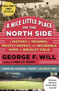 A Nice Little Place on the North Side: A History of Triumph, Mostly Defeat, and Incurable Hope at…