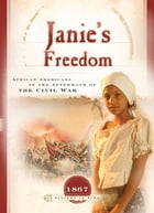 Janie's Freedom: African Americans in the Aftermath of Civil War by Callie Smith Grant