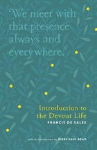 Introduction to the Devout Life by Piers Paul Read