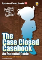 The Case Closed Casebook: An Essential Guide by DH Publishing