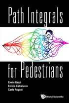 Path Integrals for Pedestrians by Ennio Gozzi