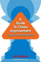 A Guide to Chess Improvement: The Best of Novice Nook by Dan Heisman