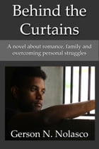 Behind the Curtains by Gerson N. Nolasco