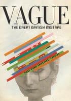 Vague: The Great British Mistake: Post Punk Fanzines: 1979-84 by Tom Vague