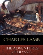 The Adventures of Ulysses: Illustrated by Charles Lamb
