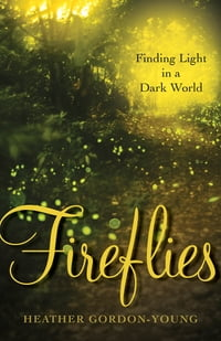 Fireflies: Finding Light in a Dark World