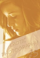 Erotic Photography Volume 15 - A sexy photo book by Gail Thorsbury