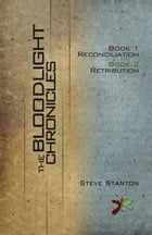 Bloodlight Chronicles Bundle, The by Steve Stanton
