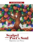 Scalpel With a Poet's Soul: Reflections and Poems by Jose Zanoni Yada